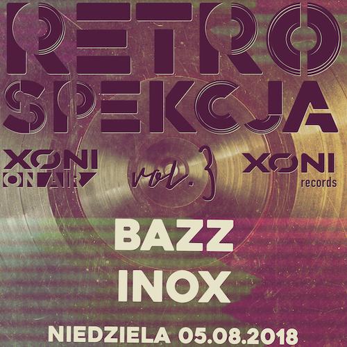 Retrospekcja vol.3 Bazz / Inox